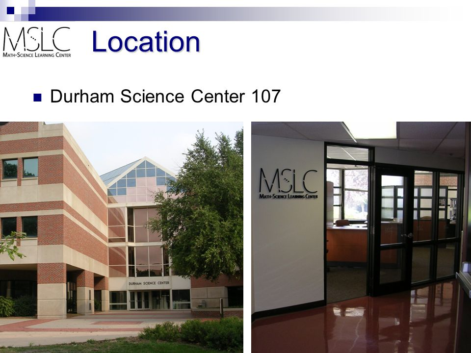 Location Durham Science Center 107