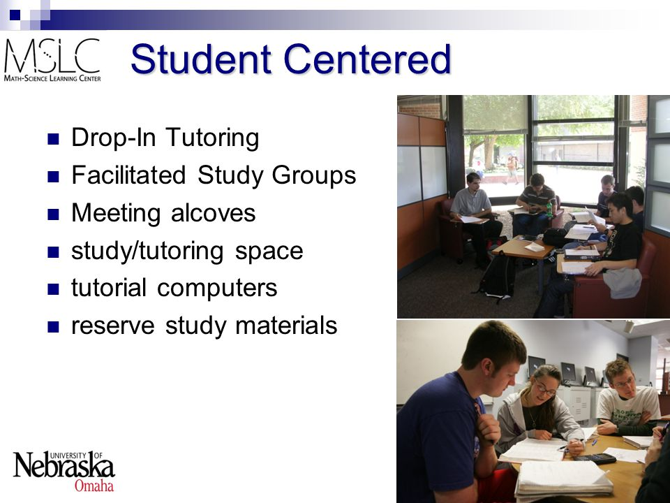 Student Centered Drop-In Tutoring Facilitated Study Groups Meeting alcoves study/tutoring space tutorial computers reserve study materials
