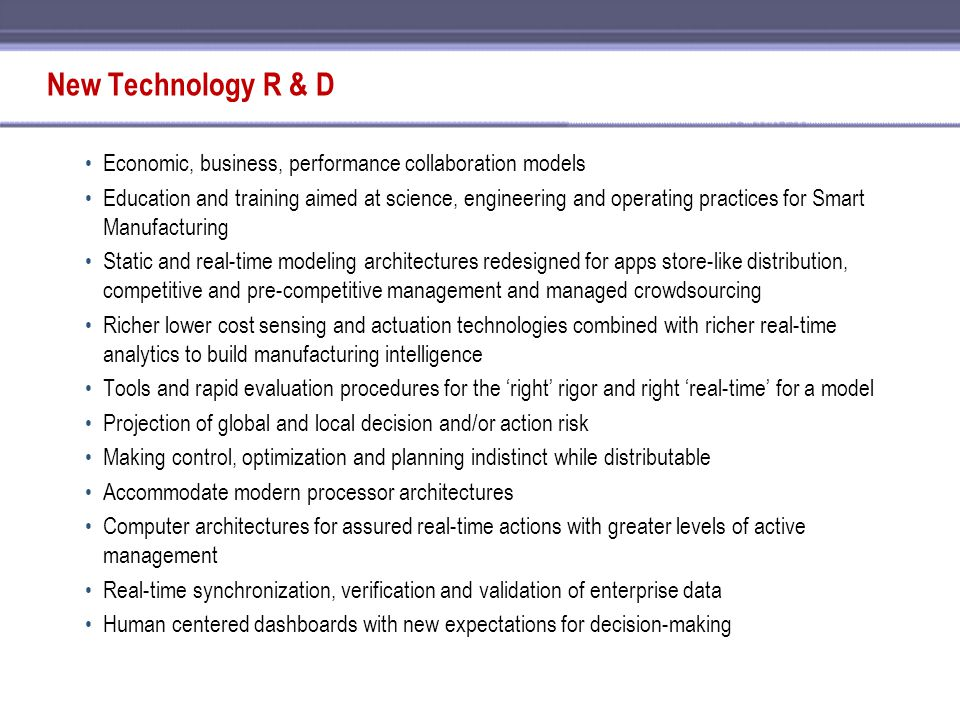 New Technology R & D Economic, business, performance collaboration models Education and training aimed at science, engineering and operating practices