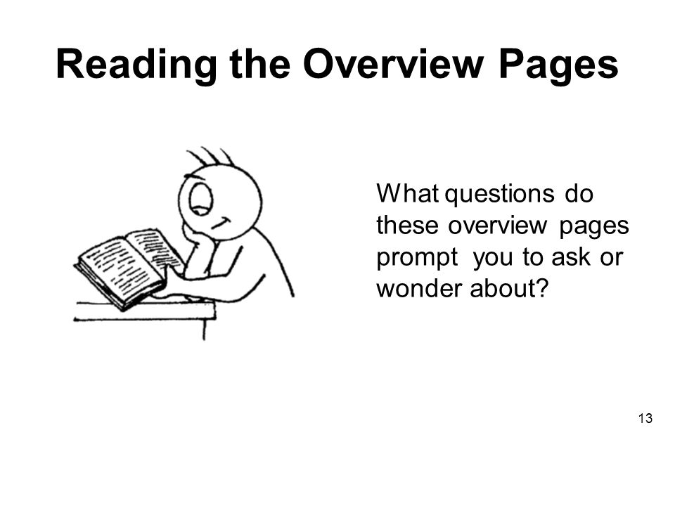 Reading the Overview Pages 13 What questions do these overview pages prompt you to ask or wonder about
