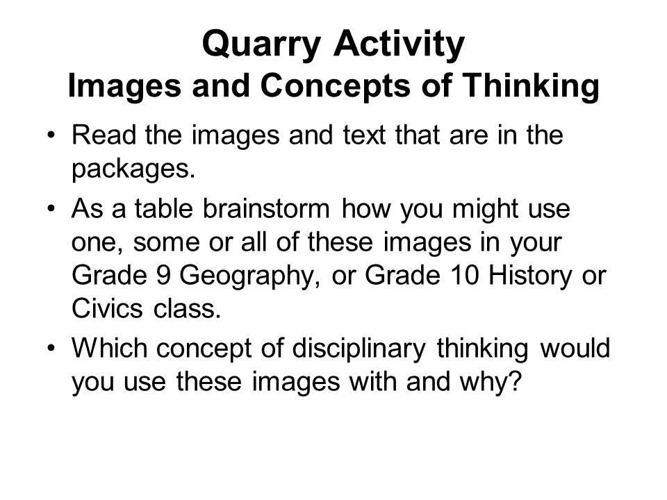 Quarry Activity Images and Concepts of Thinking Read the images and text that are in the packages.