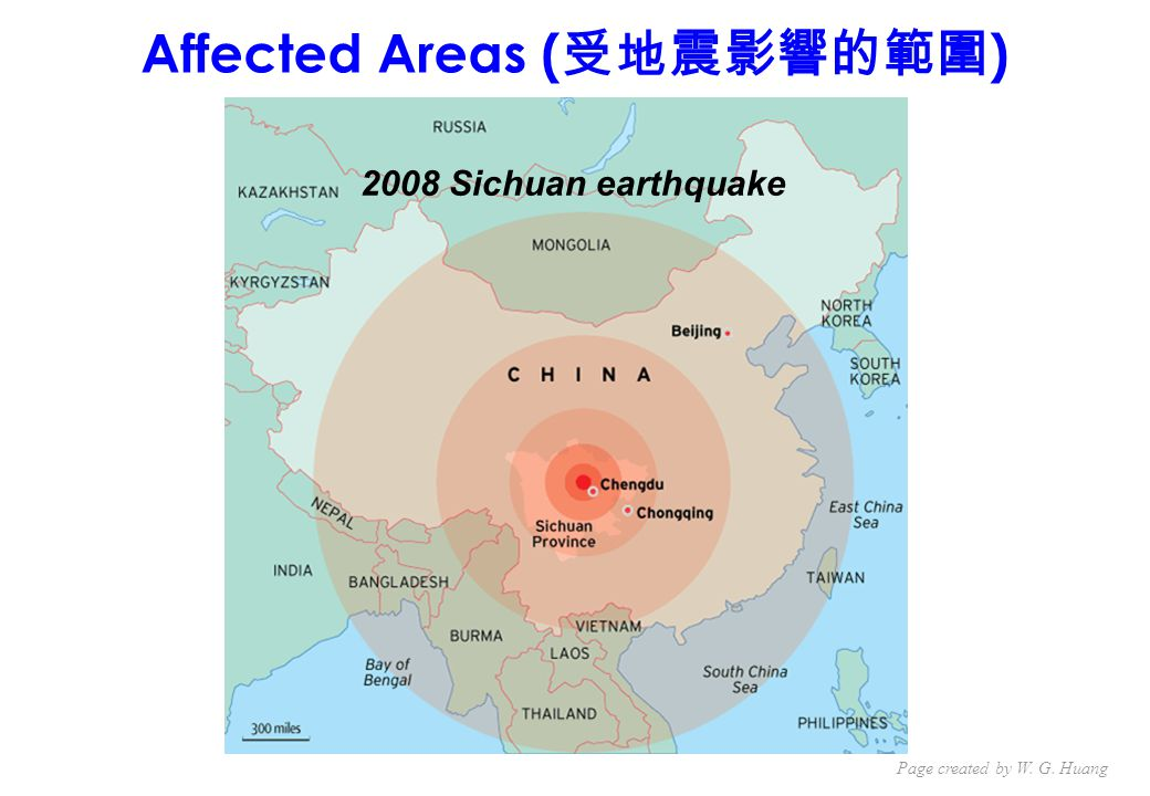 Affected Areas ( 受地震影響的範圍 ) 2008 Sichuan earthquake Page created by W. G. Huang