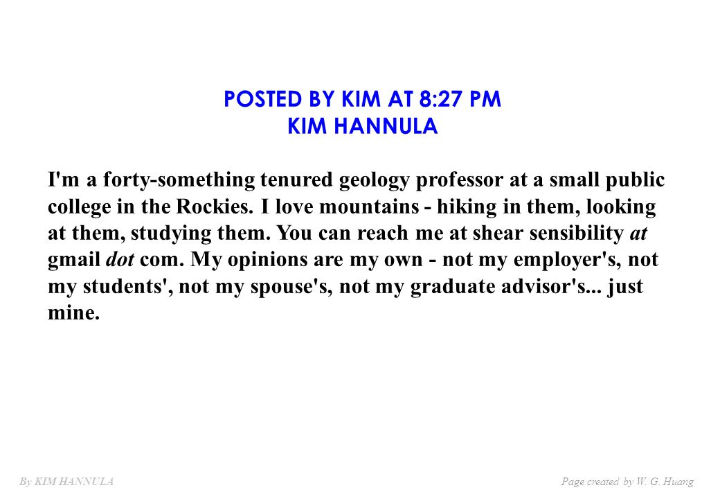 POSTED BY KIM AT 8:27 PM KIM HANNULA I m a forty-something tenured geology professor at a small public college in the Rockies.