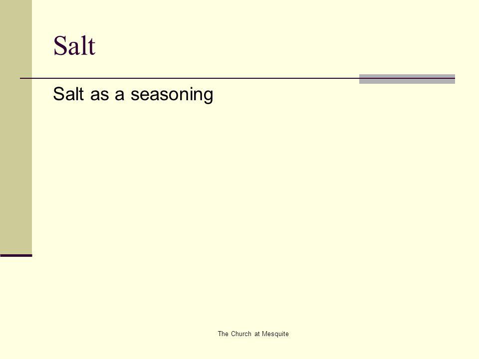 The Church at Mesquite Salt Salt as a seasoning