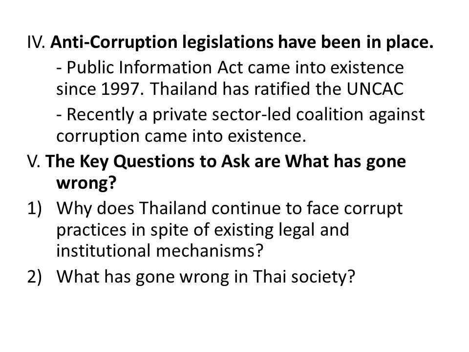 IV. Anti-Corruption legislations have been in place.