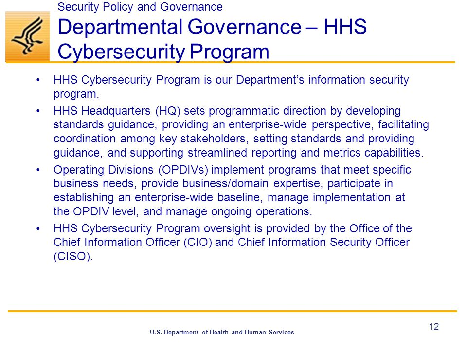 U.S. Department of Health and Human Services Security Policy and Governance Departmental Governance – HHS Cybersecurity Program HHS Cybersecurity Prog