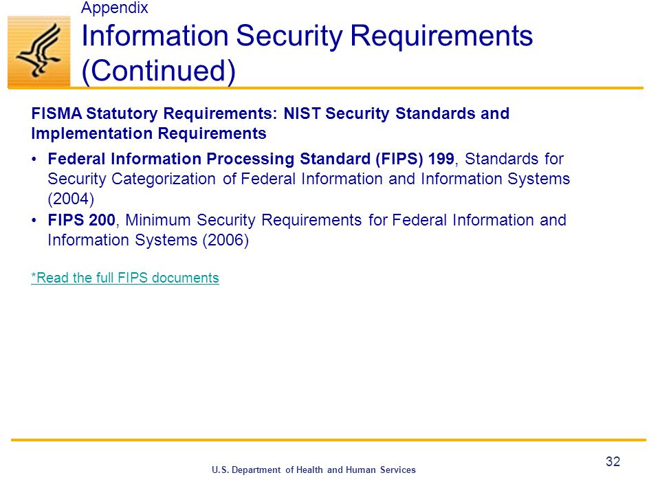 U.S. Department of Health and Human Services Appendix Information Security Requirements (Continued) 32 FISMA Statutory Requirements: NIST Security Sta