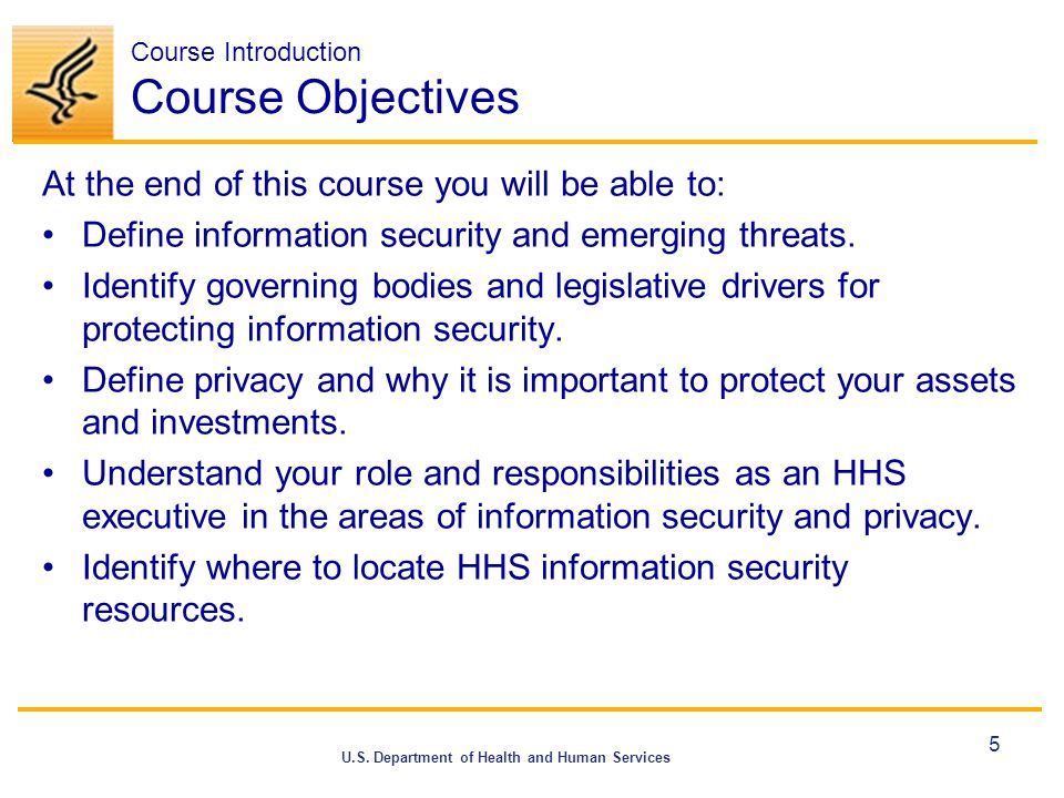 U.S. Department of Health and Human Services Course Introduction Course Objectives At the end of this course you will be able to: Define information s