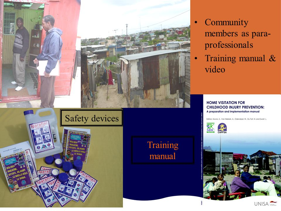 Community members as para- professionals Training manual & video Safety devices Training manual