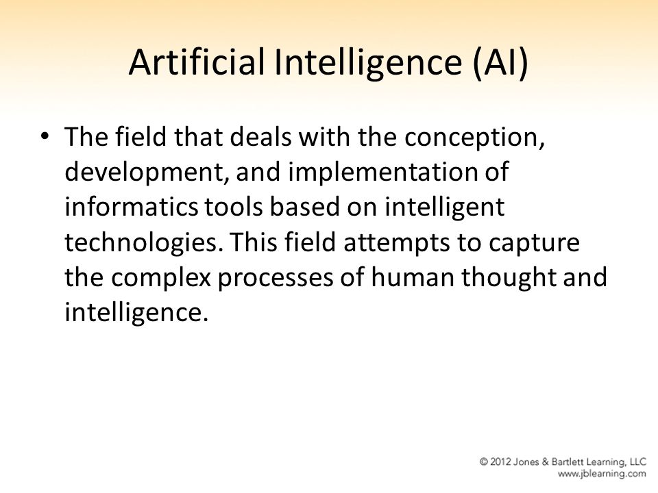 Artificial Intelligence (AI) The field that deals with the conception, development, and implementation of informatics tools based on intelligent techn