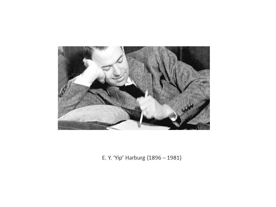 E. Y. 'Yip' Harburg (1896 – 1981)
