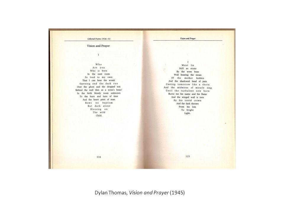 Dylan Thomas, Vision and Prayer (1945)