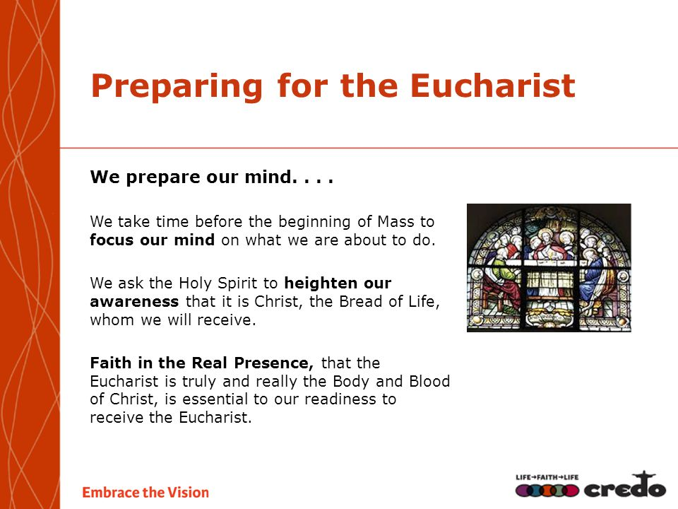 Preparing for the Eucharist We prepare our mind....