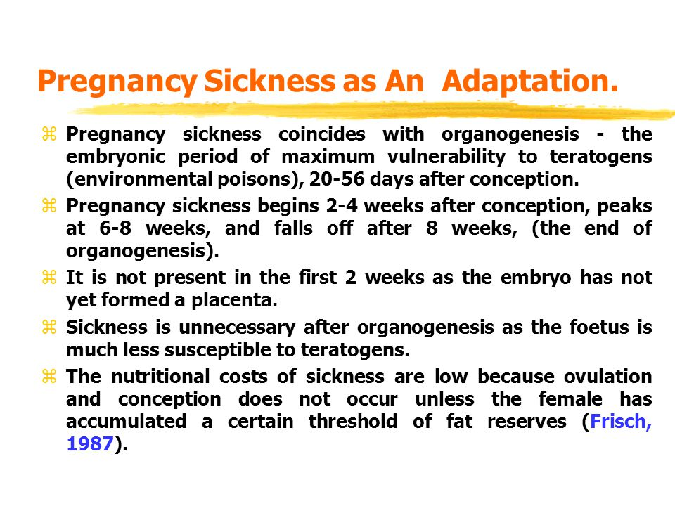 Pregnancy Sickness as An Adaptation.