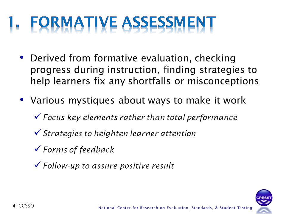 4 CCSSO Derived from formative evaluation, checking progress during instruction, finding strategies to help learners fix any shortfalls or misconcepti