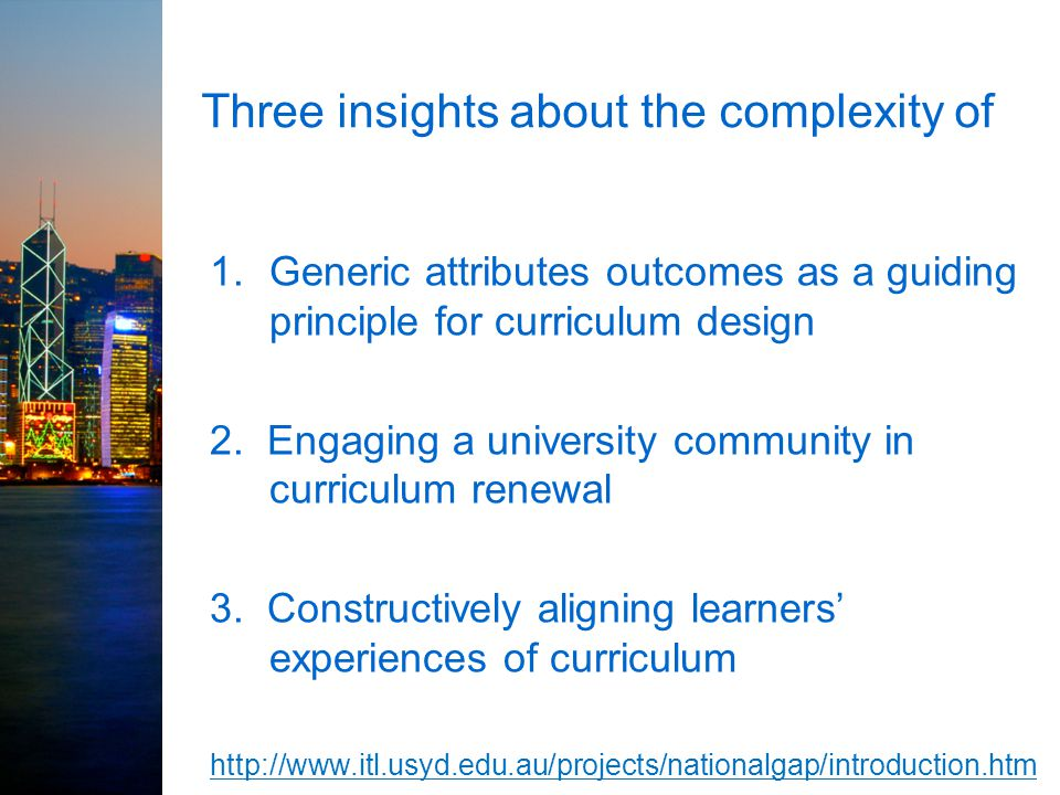 Three insights about the complexity of 1.Generic attributes outcomes as a guiding principle for curriculum design 2.
