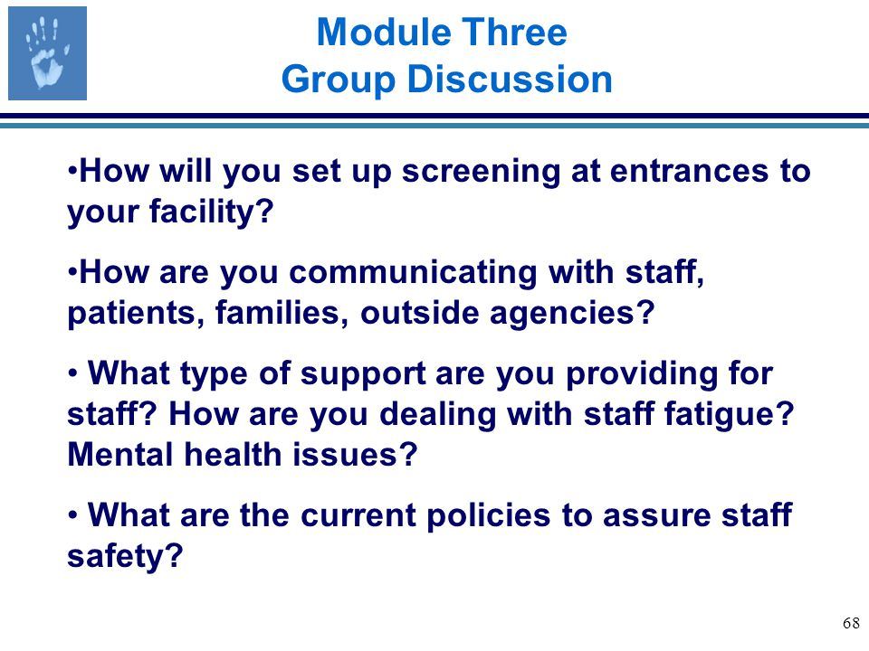 68 Module Three Group Discussion How will you set up screening at entrances to your facility.