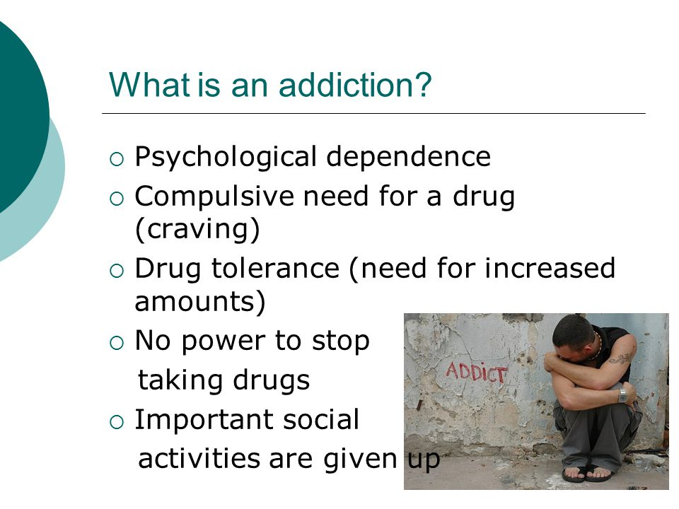 What is an addiction.
