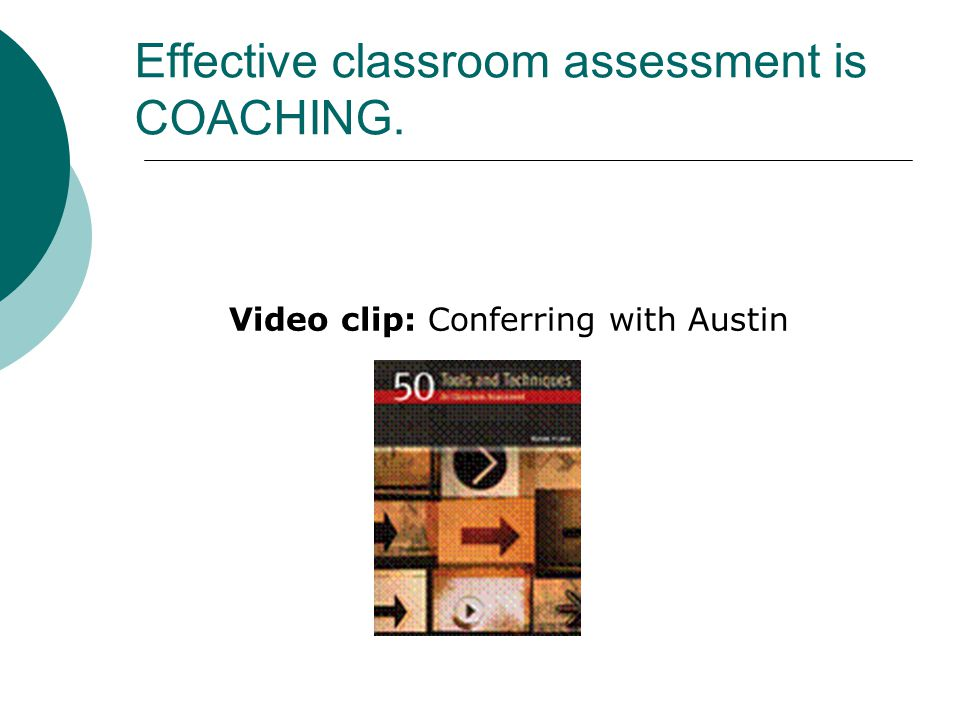 Effective classroom assessment is COACHING.
