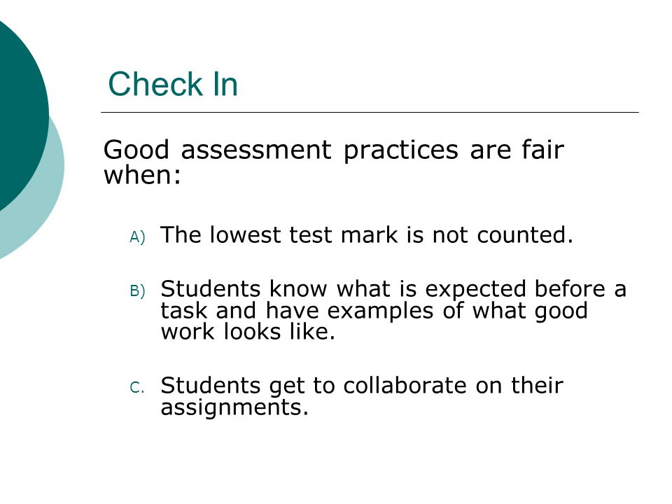 Effective Classroom Assessment is …. Focused on Learning
