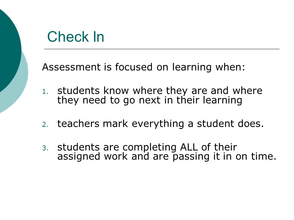 Effective Classroom Assessment is …. Based on a Variety of Strategies