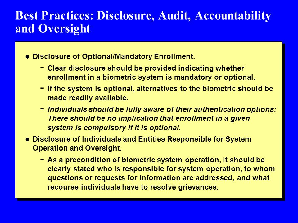 Best Practices: Disclosure, Audit, Accountability and Oversight l Disclosure of Optional/Mandatory Enrollment. - Clear disclosure should be provided i
