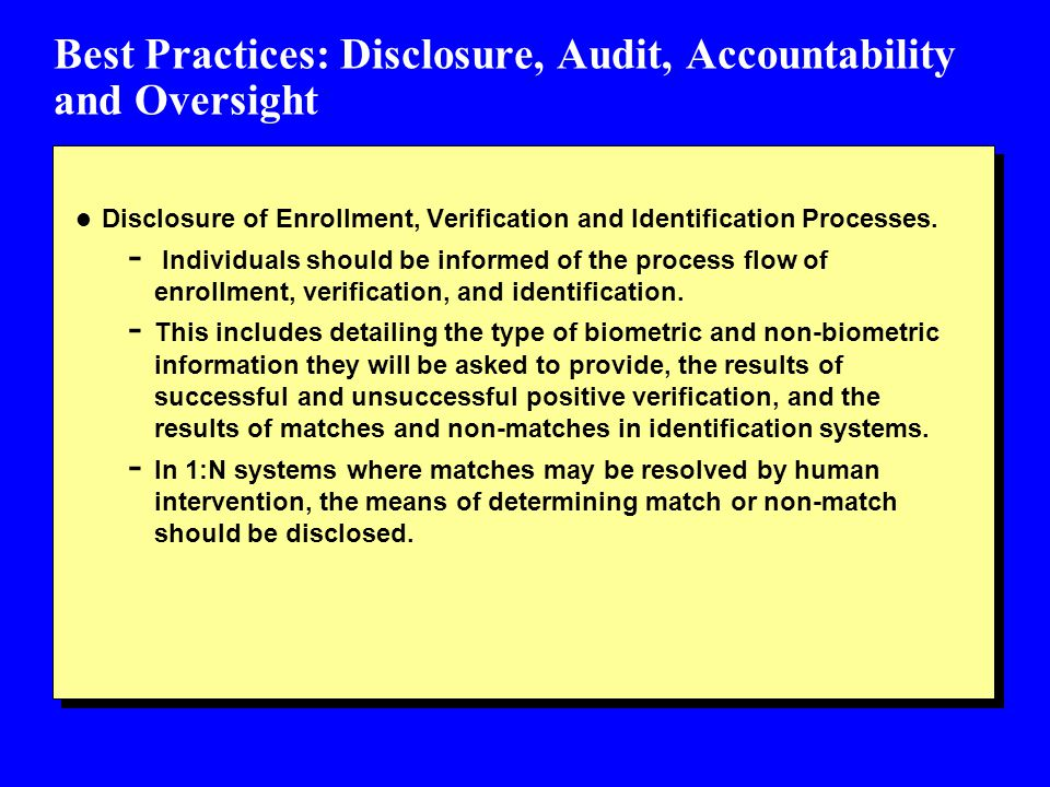 Best Practices: Disclosure, Audit, Accountability and Oversight l Disclosure of Enrollment, Verification and Identification Processes.
