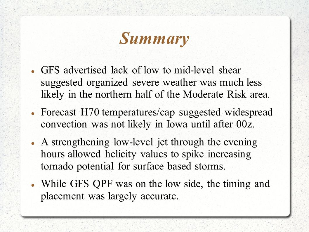 Summary GFS advertised lack of low to mid-level shear suggested organized severe weather was much less likely in the northern half of the Moderate Ris