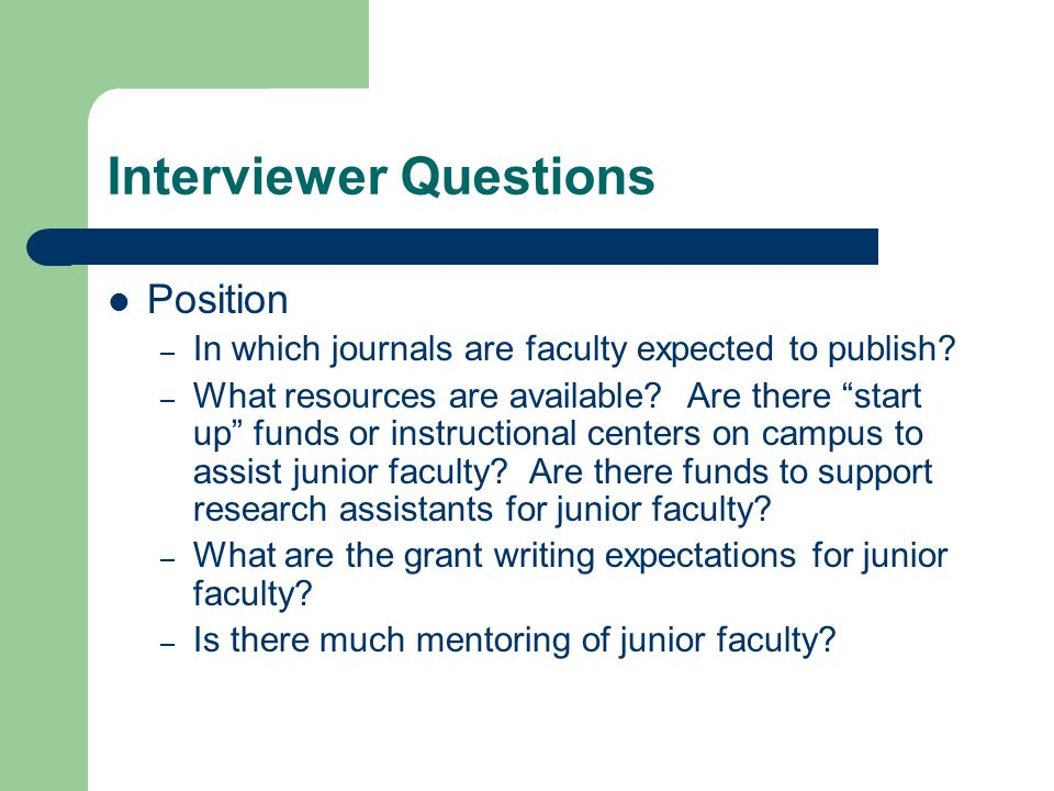 Interviewer Questions Position – In which journals are faculty expected to publish.