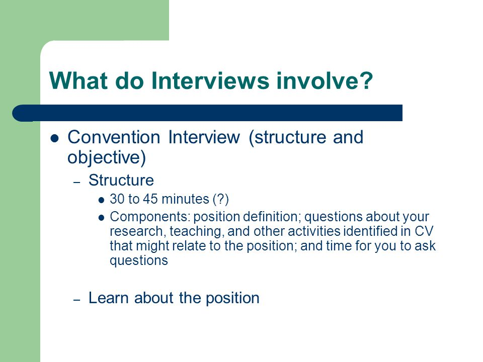 What do Interviews involve.