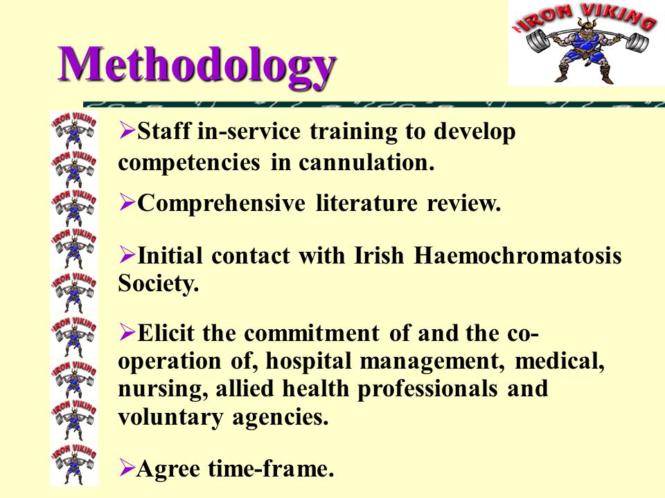 Methodology  Staff in-service training to develop competencies in cannulation.
