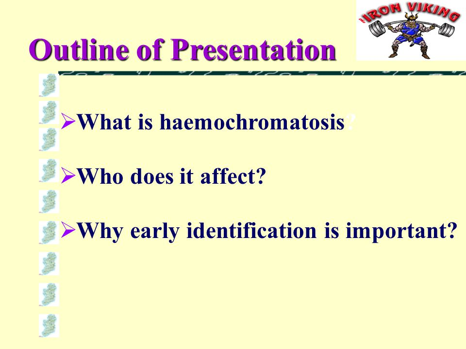  What is haemochromatosis.  Who does it affect.