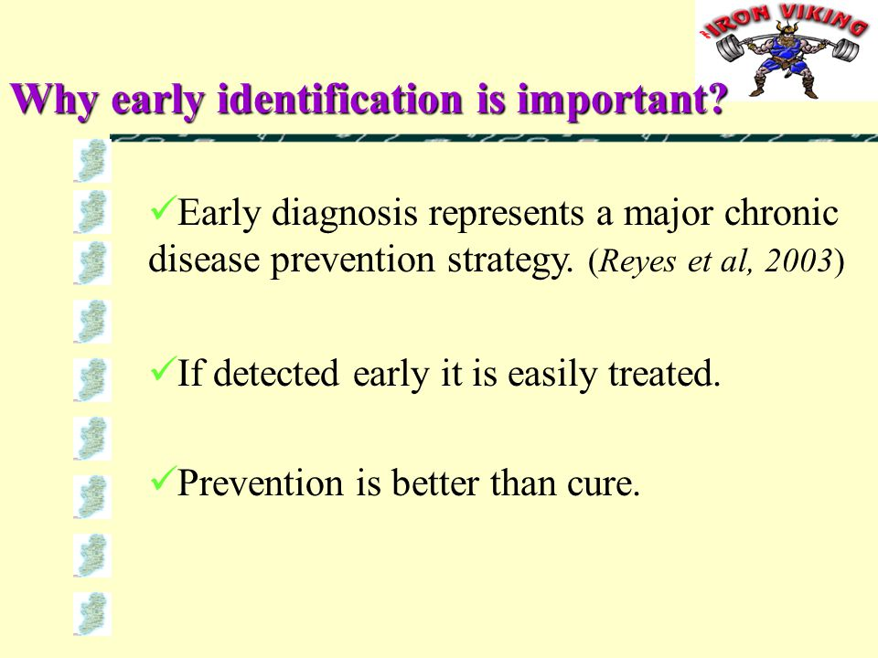 Why early identification is important.