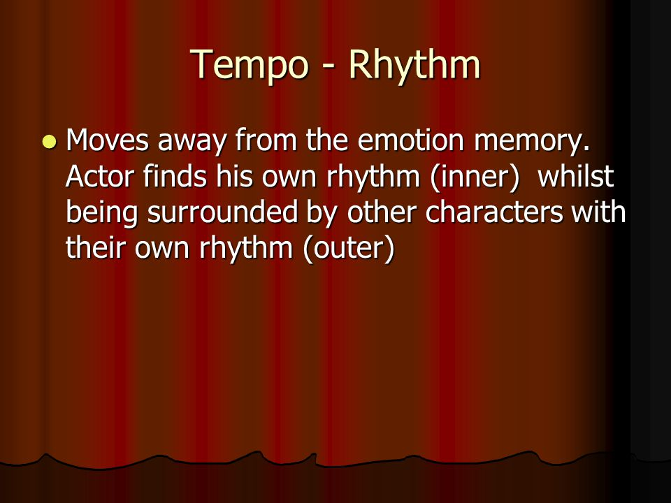 Tempo - Rhythm Moves away from the emotion memory.