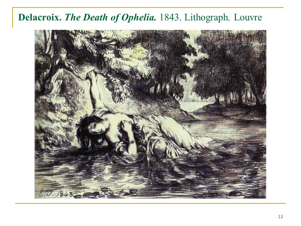 13 Delacroix. The Death of Ophelia. 1843. Lithograph. Louvre