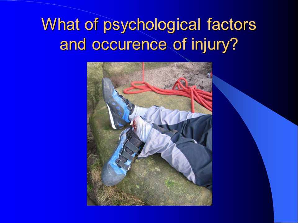 What of psychological factors and occurence of injury