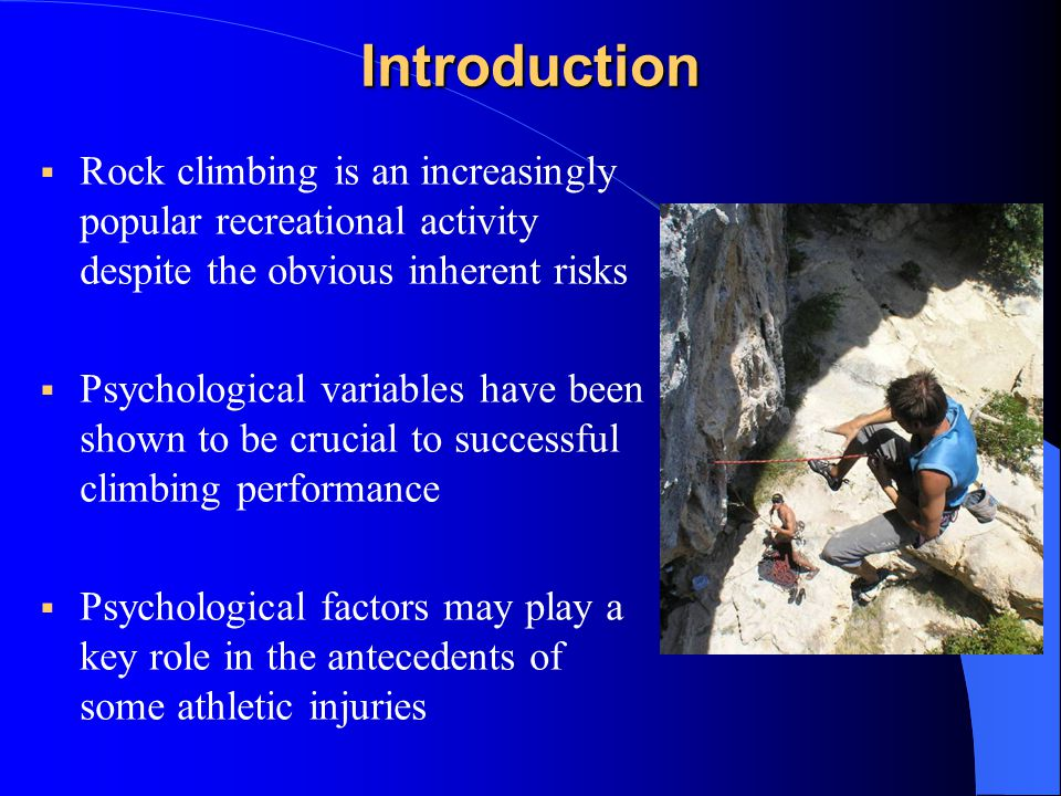 Risk Factors for Injury  Only outdoor sport lead grade predicted fall related injuries (odds ratio (OR) 1.47; 95% confidence interval (CI) 1.47 to 2.09)  The frequency and difficulty of all forms of climbing behaviour were associated with overuse injuries, with the exception of soloing grade and traditional lead frequency  Bouldering grade was the sole predictor of injuries relating to strenuous moves (odds ratio (OR) 1.24; 95% confidence interval (CI) (1.02 to 1.50) Jones, Asghar & Llewellyn (2008)