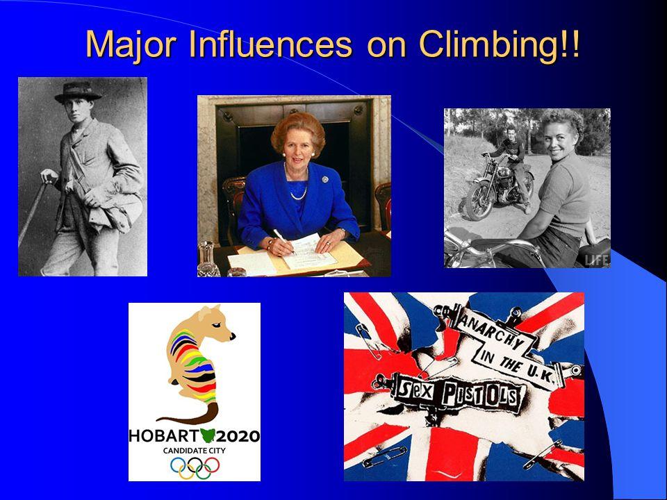 Major Influences on Climbing!!