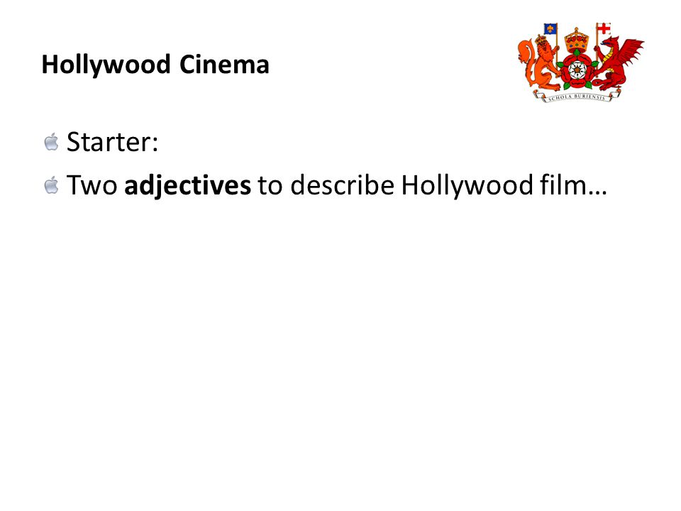 Hollywood Cinema Starter: Two adjectives to describe Hollywood film…