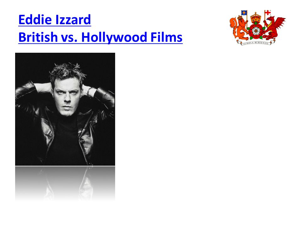 Eddie Izzard British vs. Hollywood Films