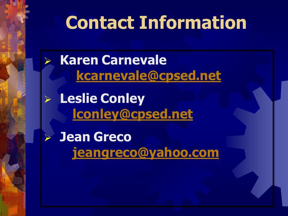 Contact Information  Karen Carnevale kcarnevale@cpsed.netkcarnevale@cpsed.net  Leslie Conley lconley@cpsed.net lconley@cpsed.net  Jean Greco jeangr