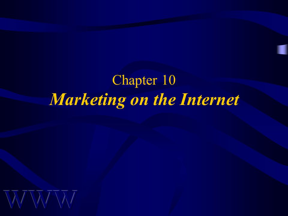 Chapter 10 Marketing on the Internet