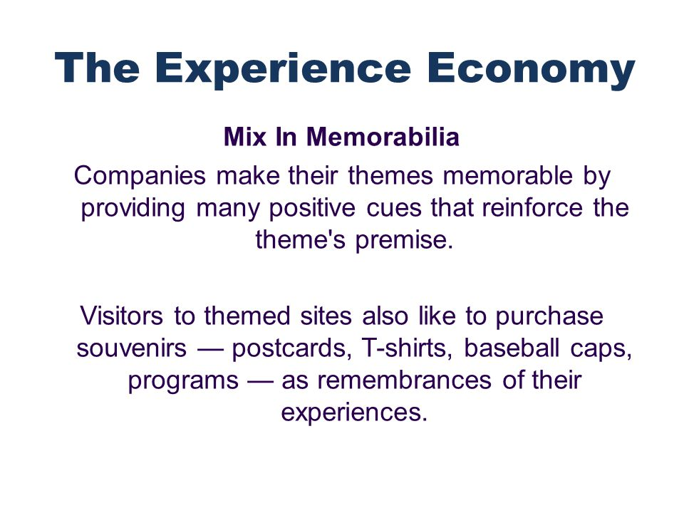 Mix In Memorabilia Companies make their themes memorable by providing many positive cues that reinforce the theme s premise.