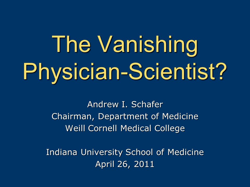 The Vanishing Physician-Scientist.Andrew I.