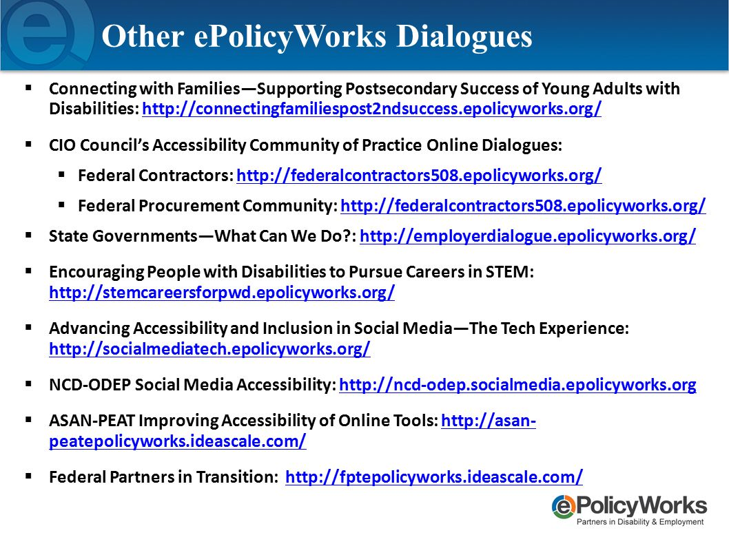 Other ePolicyWorks Dialogues  Connecting with Families—Supporting Postsecondary Success of Young Adults with Disabilities: http://connectingfamiliesp
