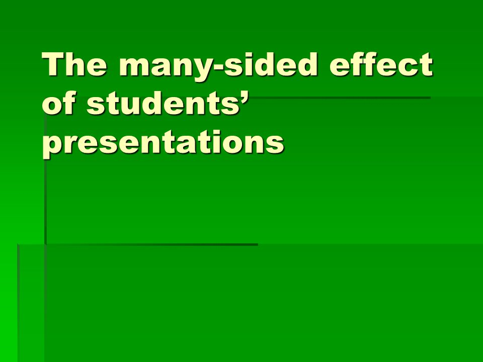 The many-sided effect of students' presentations