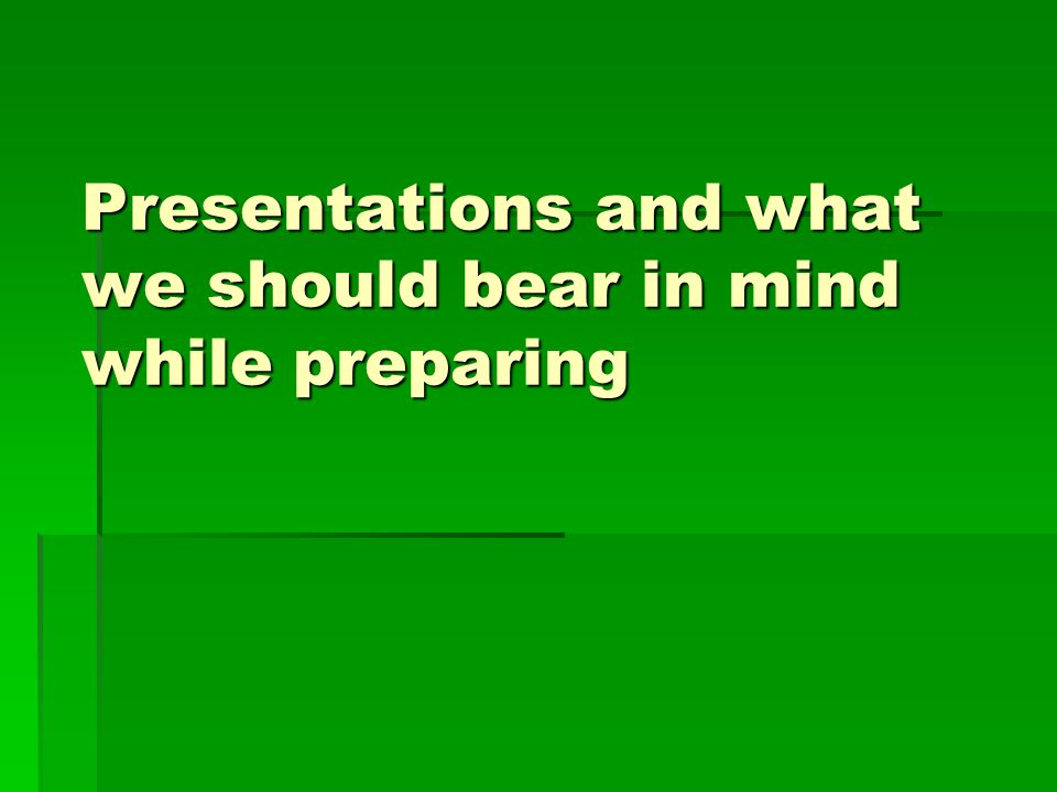 Presentations and what we should bear in mind while preparing