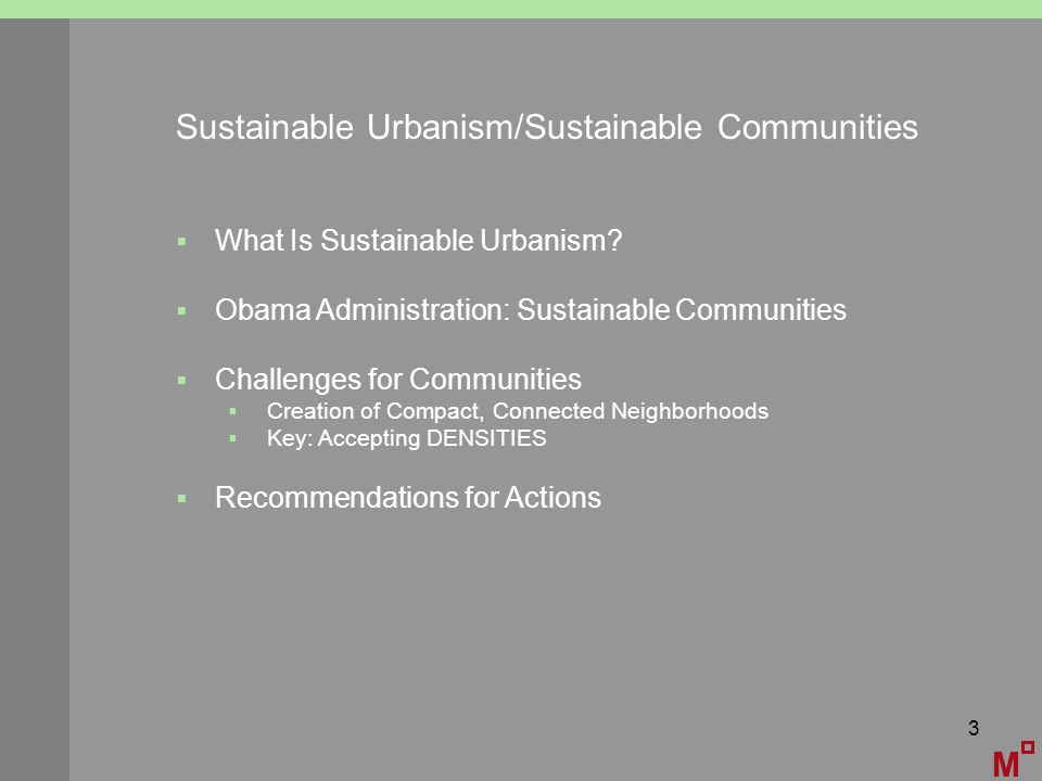 3 Sustainable Urbanism/Sustainable Communities M  What Is Sustainable Urbanism.