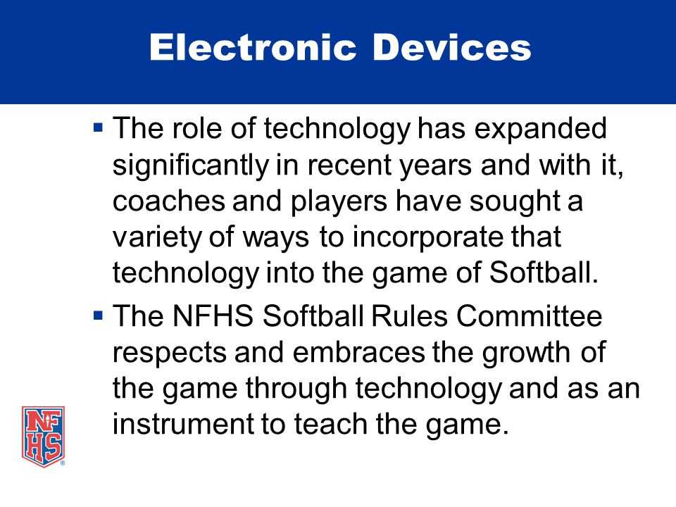 Electronic Devices  The role of technology has expanded significantly in recent years and with it, coaches and players have sought a variety of ways