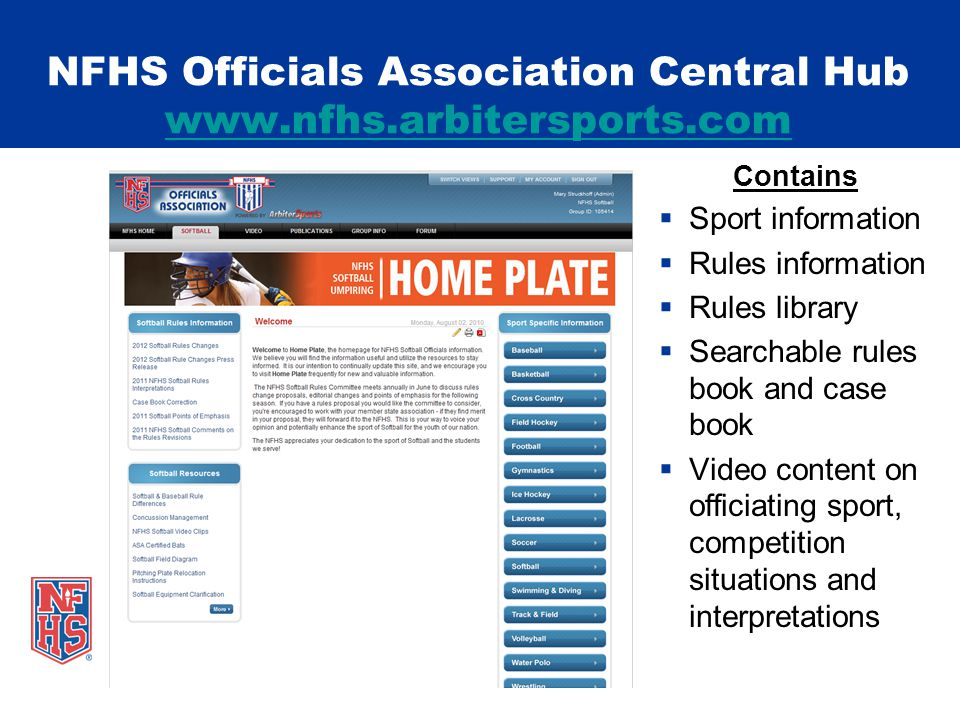 NFHS Officials Association Central Hub www.nfhs.arbitersports.com www.nfhs.arbitersports.com Contains  Sport information  Rules information  Rules